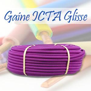Quels sont les avantages d'une gaine ICTA avec effet glisse ?