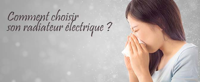 Le petit guide du chauffage : comment choisir son radiateur électrique ?