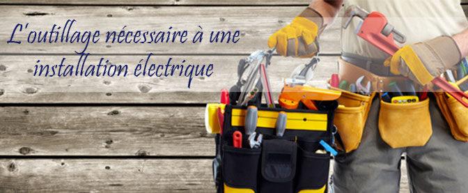 Quels outils sont nécessaires pour la réalisation d'une installation électrique ?